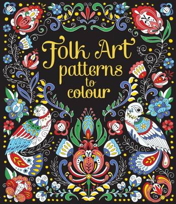 Folk Art Patterns to Colour - Patterns to Colour (Paperback)