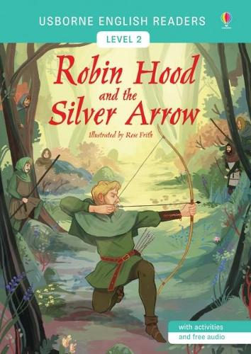 Robin Hood and the Silver Arrow - Usborne English Readers Level 2 (Paperback)