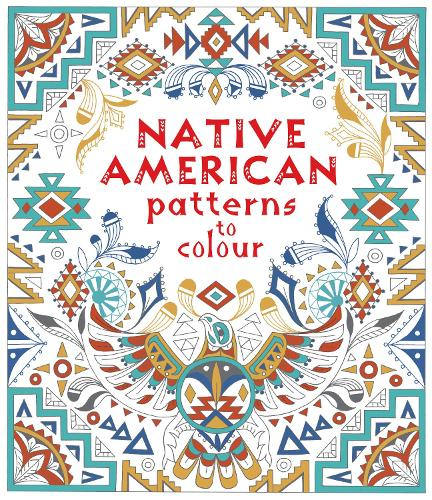 Native American Patterns To Colour - Patterns to Colour (Paperback)