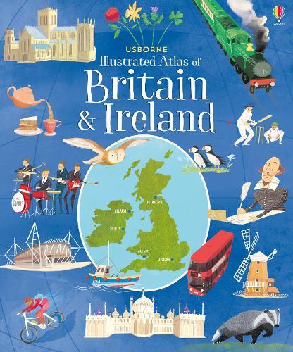 Usborne Illustrated Atlas of Britain and Ireland by Struan Reid, Adam  Larkum   Waterstones