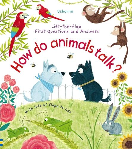 How Do Animals Talk? - Lift-the-Flap First Questions & Answers (Board book)