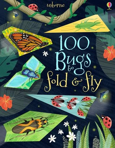 100 Bugs to Fold and Fly - Fold and Fly (Paperback)