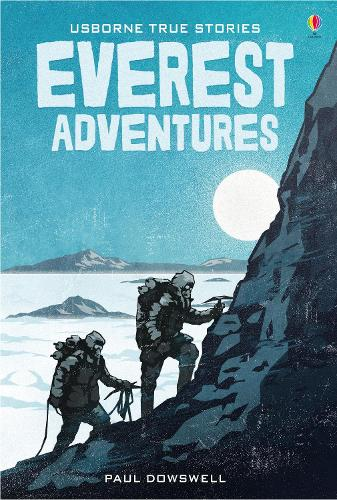 True Stories of Everest Adventures - Young Reading Series 4 (Hardback)
