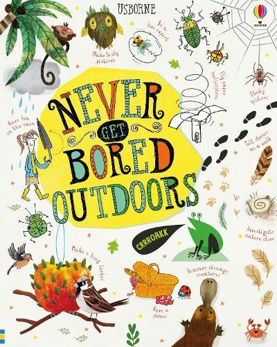 Never Get Bored Outdoors (Hardback)