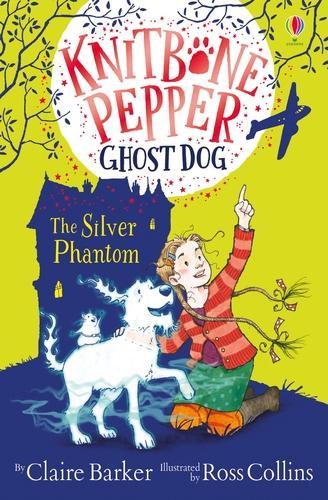 The Silver Phantom - Knitbone Pepper Ghost Dog (Paperback)
