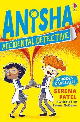 Anisha, Accidental Detective: School's Cancelled - Anisha, Accidental Detective (Paperback)