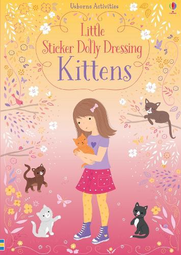 Little Sticker Dolly Dressing Kittens - Sticker Dolly Dressing (Paperback)