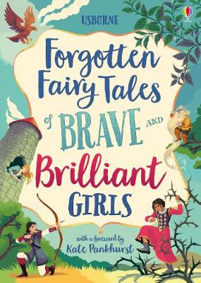 Forgotten Fairy Tales of Brave and Brilliant Girls - Illustrated Story Collections (Hardback)