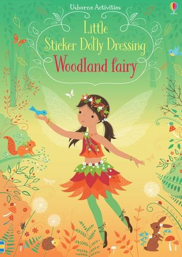 Little Sticker Dolly Dressing Woodland Fairy - Sticker Dolly Dressing (Paperback)