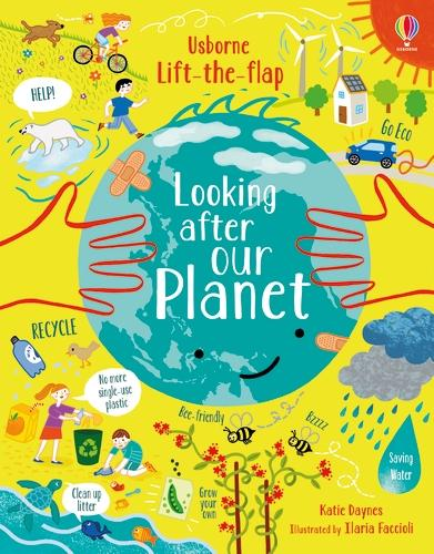 Lift-the-Flap Looking After Our Planet - Lift-the-flap (Board book)