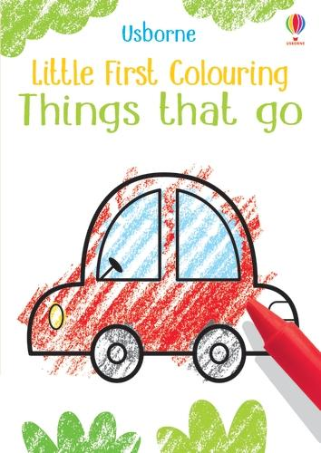 Little First Colouring Things that go - Little First Colouring (Paperback)