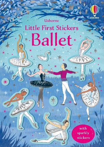 Little First Stickers Ballet - Little First Stickers (Paperback)