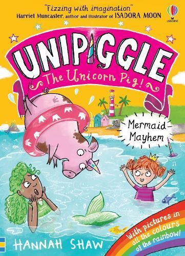 Unipiggle: Mermaid Mayhem - Unipiggle the Unicorn Pig (Paperback)