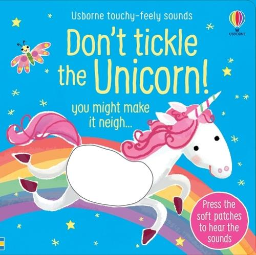 Don't Tickle the Unicorn! - Touchy-feely sound books (Board book)
