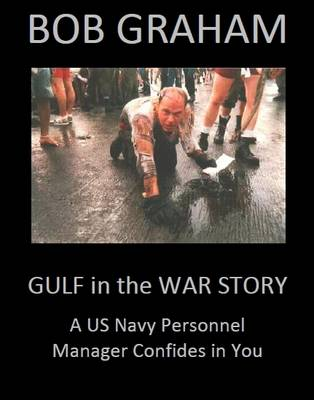Gulf in the War Story: A US Navy Personnel Manager Confides in You (Paperback)