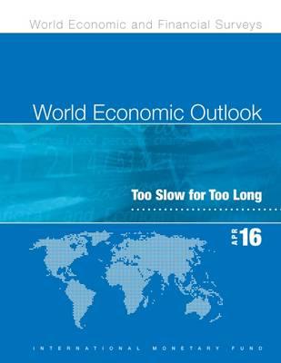 World Economic Outlook, April 2016 (Spanish): Too Slow for Too Long - World Economic Outlook (Paperback)