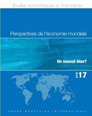 World Economic Outlook, April 2017 (French Edition): Gaining Momentum? (Paperback)