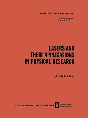 Lasers and Their Applications in Physical Research - The Lebedev Physics Institute Series (Paperback)