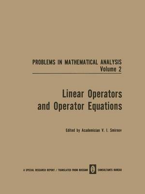 Linear Operators and Operator Equations - Problems in mathematical analysis (Paperback)