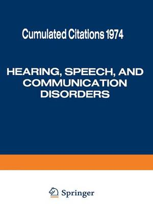 Hearing, Speech, and Communication Disorders: Cumulated Citations 1974 (Paperback)