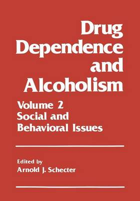 Drug Dependence and Alcoholism: Volume 2: Social and Behavioral Issues (Paperback)