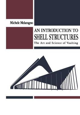 An Introduction to Shell Structures: The Art and Science of Vaulting (Paperback)