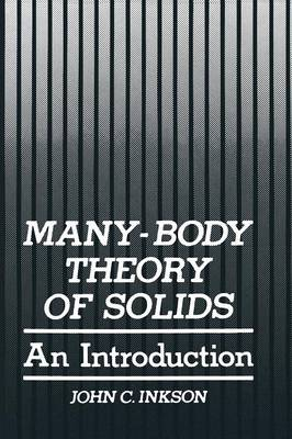 Many-Body Theory of Solids: An Introduction (Paperback)