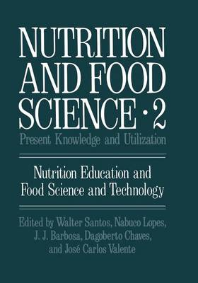 Nutrition and Food Science: Present Knowledge and Utilization - Nutrition and Food Science 2 (Paperback)