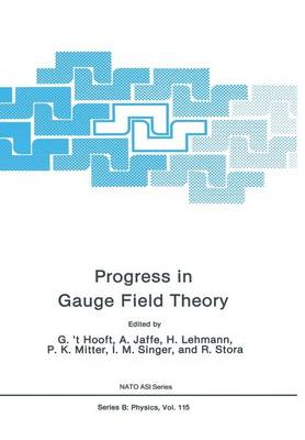 Progress in Gauge Field Theory - NATO Science Series B 115 (Paperback)