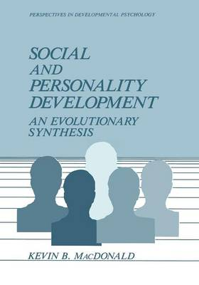 Social and Personality Development: An Evolutionary Synthesis - Perspectives in Developmental Psychology (Paperback)