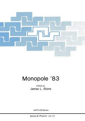 Monopole '83 - NATO Science Series B 111 (Paperback)