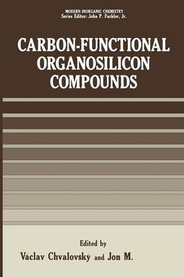 Carbon-Functional Organosilicon Compounds - Modern Inorganic Chemistry (Paperback)