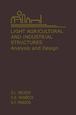 Light Agricultural and Industrial Structures: Analysis and Design (Paperback)