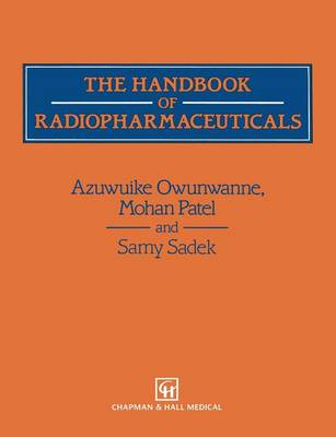 The Handbook of Radiopharmaceuticals (Paperback)
