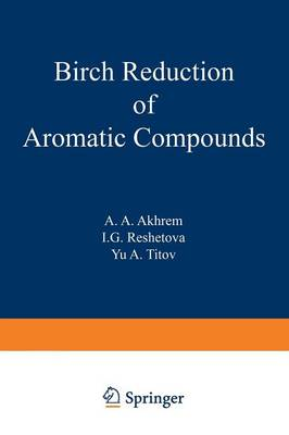Birch Reduction of Aromatic Compounds (Paperback)