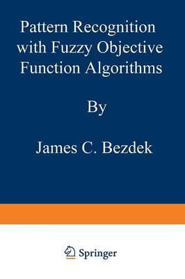 Pattern Recognition with Fuzzy Objective Function Algorithms - Advanced Applications in Pattern Recognition (Paperback)