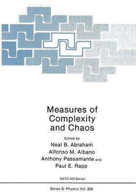 Measures of Complexity and Chaos - NATO Science Series B 208 (Paperback)