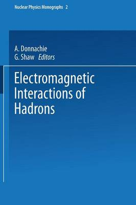 Electromagnetic Interactions of Hadrons - Nuclear Physics Monographs (Paperback)