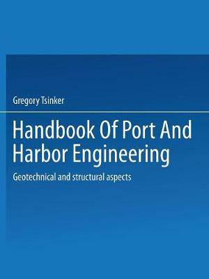 Handbook of Port and Harbor Engineering: Geotechnical and Structural Aspects (Paperback)