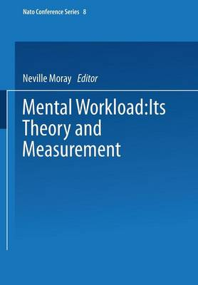Mental Workload: Its Theory and Measurement - Nato Conference Series 8 (Paperback)