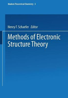 Methods of Electronic Structure Theory - Modern Theoretical Chemistry 3 (Paperback)