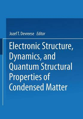 Electronic Structure, Dynamics, and Quantum Structural Properties of Condensed Matter (Paperback)
