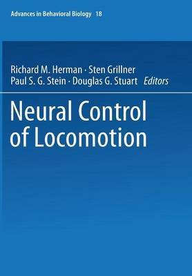 Neural Control of Locomotion - Advances in Behavioral Biology 18 (Paperback)