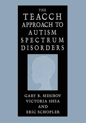 The TEACCH Approach to Autism Spectrum Disorders (Paperback)