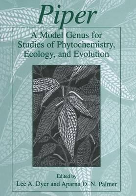 Piper: A Model Genus for Studies of Phytochemistry, Ecology, and Evolution (Paperback)