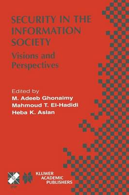 Security in the Information Society: Visions and Perspectives - IFIP Advances in Information and Communication Technology 86 (Paperback)