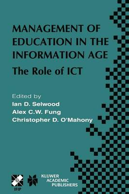 Management of Education in the Information Age: The Role of ICT - IFIP Advances in Information and Communication Technology 120 (Paperback)