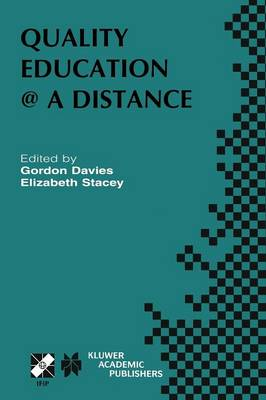 Quality Education @ a Distance: IFIP TC3 / WG3.6 Working Conference on Quality Education @ a Distance February 3-6, 2003, Geelong, Australia - IFIP Advances in Information and Communication Technology 131 (Paperback)