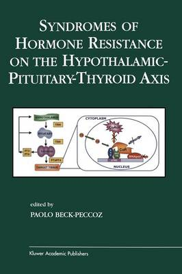 Syndromes of Hormone Resistance on the Hypothalamic-Pituitary-Thyroid Axis - Endocrine Updates 22 (Paperback)