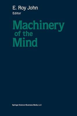 Machinery of the Mind: Data, Theory, and Speculations About Higher Brain Function (Paperback)